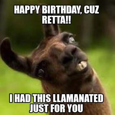 happy-birthday-cuz-retta-i-had-this-llamanated-just-for-you7