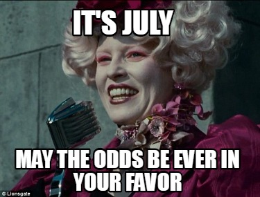 its-july-may-the-odds-be-ever-in-your-favor