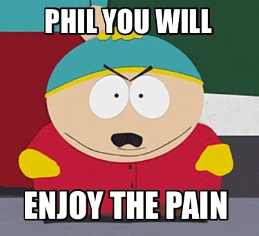 phil-you-will-enjoy-the-pain