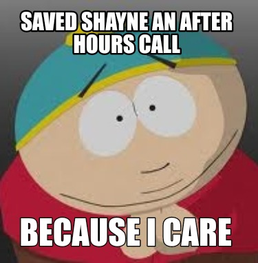 saved-shayne-an-after-hours-call-because-i-care