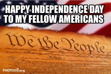 happy-independence-day-to-my-fellow-americans