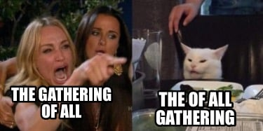 the-gathering-of-all-the-of-all-gathering
