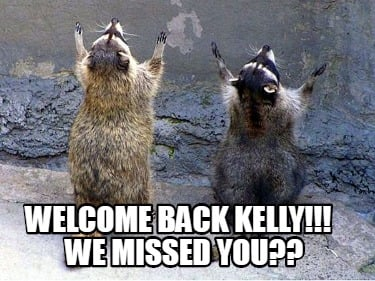 welcome-back-kelly-we-missed-you