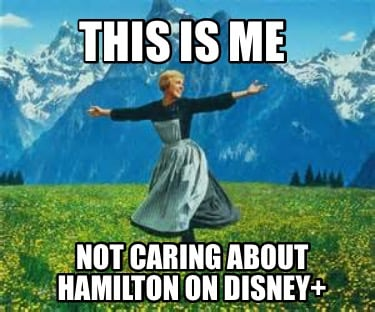 this-is-me-not-caring-about-hamilton-on-disney