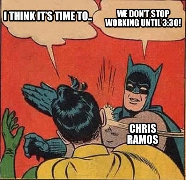 i-think-its-time-to..-we-dont-stop-working-until-330-chris-ramos