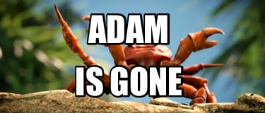 adam-is-gone