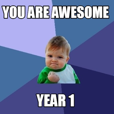 you-are-awesome-year-1