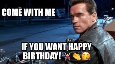 come-with-me-if-you-want-happy-birthday-