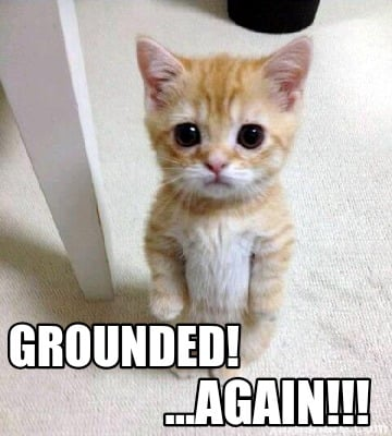 grounded-...again