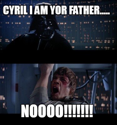 cyril-i-am-yor-father.....-noooo