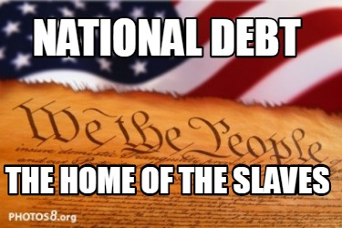 national-debt-the-home-of-the-slaves