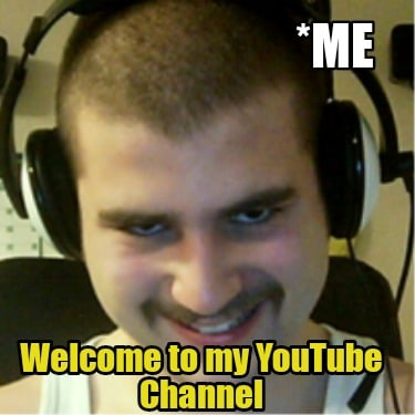 me-welcome-to-my-youtube-channel