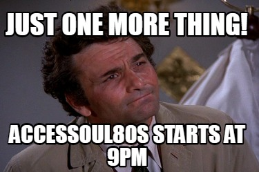 just-one-more-thing-accessoul80s-starts-at-9pm