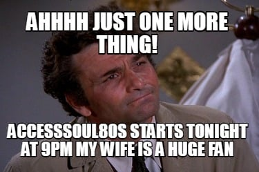 ahhhh-just-one-more-thing-accesssoul80s-starts-tonight-at-9pm-my-wife-is-a-huge-