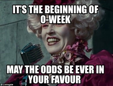 its-the-beginning-of-o-week-may-the-odds-be-ever-in-your-favour