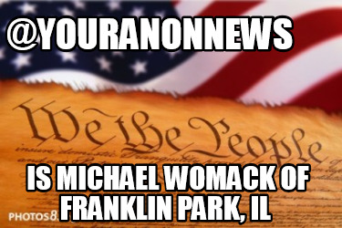 youranonnews-is-michael-womack-of-franklin-park-il