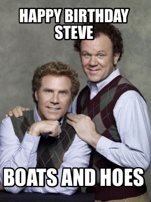 happy-birthday-steve-boats-and-hoes