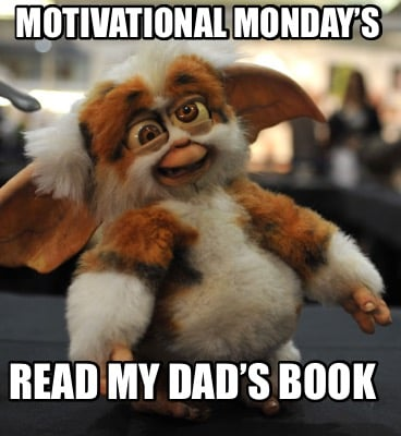 motivational-mondays-read-my-dads-book