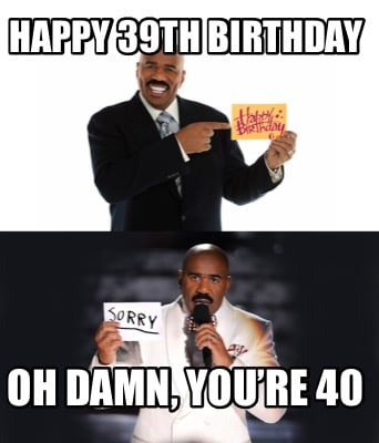 happy-39th-birthday-oh-damn-youre-407