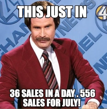 this-just-in-36-sales-in-a-day-.-556-sales-for-july
