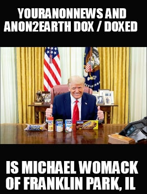 youranonnews-and-anon2earth-dox-doxed-is-michael-womack-of-franklin-park-il