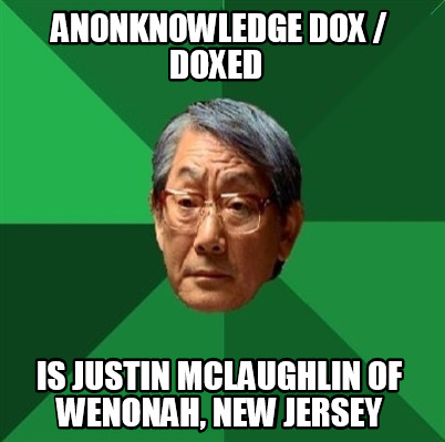 an0nkn0wledge-dox-doxed-is-justin-mclaughlin-of-wenonah-new-jersey5