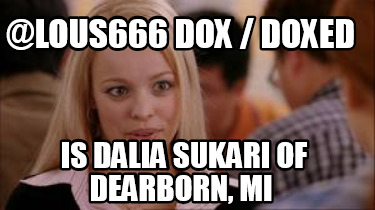 lous666-dox-doxed-is-dalia-sukari-of-dearborn-mi
