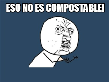 eso-no-es-compostable