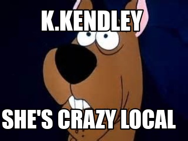 k.kendley-shes-crazy-local