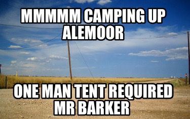 mmmmm-camping-up-alemoor-one-man-tent-required-mr-barker