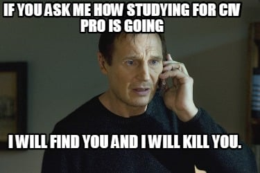 if-you-ask-me-how-studying-for-civ-pro-is-going-i-will-find-you-and-i-will-kill-