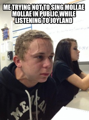 me-trying-not-to-sing-mollae-mollae-in-public-while-listening-to-joyland