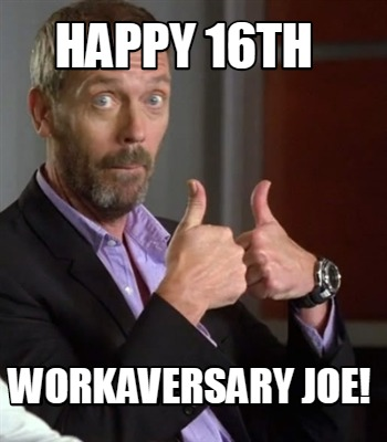 happy-16th-workaversary-joe
