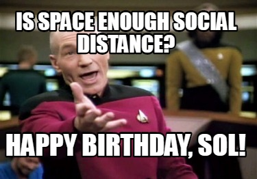 is-space-enough-social-distance-happy-birthday-sol