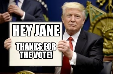 hey-jane-thanks-for-the-vote