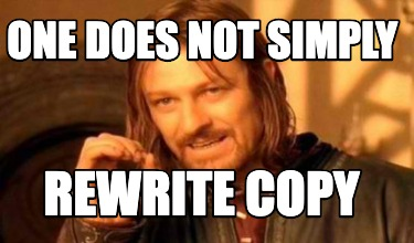 one-does-not-simply-rewrite-copy