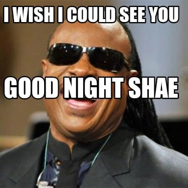 i-wish-i-could-see-you-good-night-shae