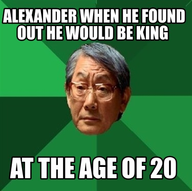 alexander-when-he-found-out-he-would-be-king-at-the-age-of-20