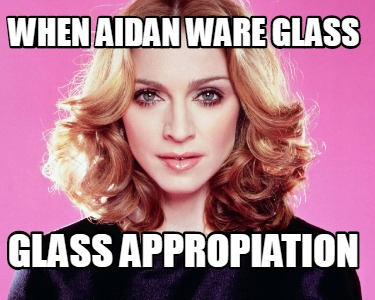 when-aidan-ware-glass-glass-appropiation