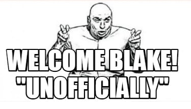 welcome-blake-unofficially