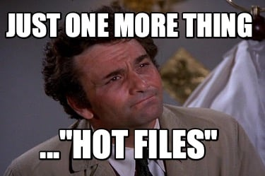 just-one-more-thing-...hot-files