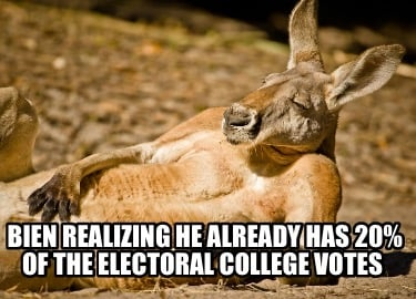 bien-realizing-he-already-has-20-of-the-electoral-college-votes