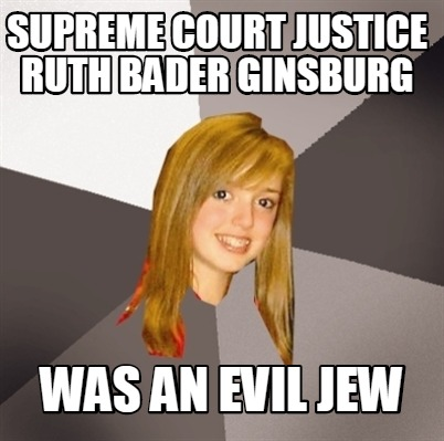 supreme-court-justice-ruth-bader-ginsburg-was-an-evil-jew