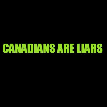 canadians-are-liars8