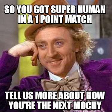 so-you-got-super-human-in-a-1-point-match-tell-us-more-about-how-youre-the-next-