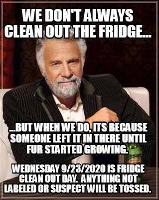 we-dont-always-clean-out-the-fridge...-wednesday-9232020-is-fridge-clean-out-day