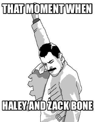 that-moment-when-haley-and-zack-bone