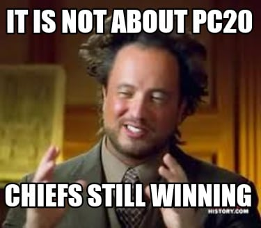it-is-not-about-pc20-chiefs-still-winning