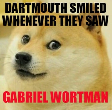 dartmouth-smiled-whenever-they-saw-gabriel-wortman