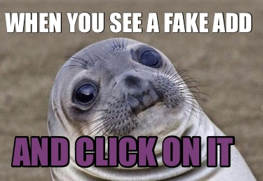 when-you-see-a-fake-add-and-click-on-it